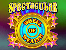 Автоматы клуба Вулкан Spectacular Wheel Of Wealth